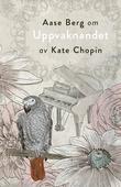 Om Uppvaknandet av Kate Chopin