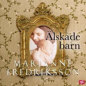 Älskade barn (ljudbok) av Marianne Fredriksson