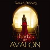 I hjärtat av Avalon : Sensuellt äventyr och kärlek bortom tid och rum