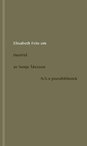 Om Husfrid av Sonja Åkesson (e-bok) av Elisabet