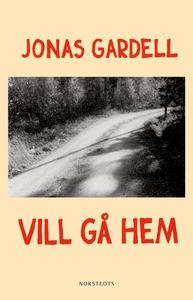Vill gå hem (e-bok) av Jonas Gardell