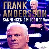 Frank Andersson: Sanningen om lögnerna