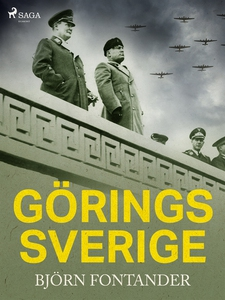 Görings Sverige (e-bok) av Björn Fontander