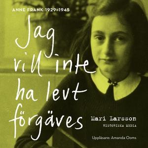 Jag vill inte ha levt förgäves. Anne Frank 1929