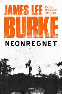 Neonregnet (e-bok) av James Lee Burke