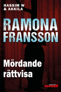 HW & Akkila, Mördande rättvisa (e-bok) av Ramon