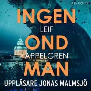 Ingen ond man (ljudbok) av Leif Appelgren