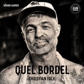 Quel Bordel: En biografi om Christian Falk