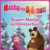 Masha och Björnen - Super-Masha och Vinterbus