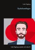 Nyckelsamlingen: Loke Hagbergs samlade verk volym II
