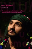 Asylum: A refugee's paradoxical journey from Sharia Yemen to Rainbow Sweden...