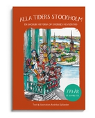 Alla tiders Stockholm - en sagolik historia om Sveriges huvudstad