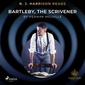 B. J. Harrison Reads Bartleby, the Scrivener
