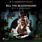 B. J. Harrison Reads Bill the Bloodhound