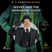 B. J. Harrison Reads Jeeves and the Unwanted Guest