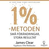 1 %-metoden : små förändringar, stora resultat : ett enkelt och beprövat sätt att skapa goda vanor och bryta dåliga