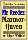 Mr Reeder: Marmortjuven. Återutgivning av text från 1927