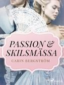 Passion & skilsmässa