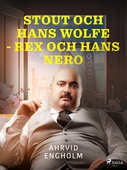 Stout och hans Wolfe - Rex och hans Nero