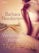 Tågresan 1: Venetianska nätter - erotisk novell