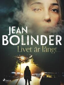 Livet är långt... (e-bok) av Jean Bolinder