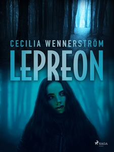 Lepreon (e-bok) av Cecilia Wennerström