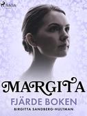 Margita. Fjärde boken