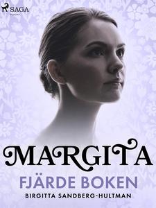 Margita. Fjärde boken (e-bok) av Birgitta Sandb