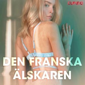 Den franska älskaren - erotiska noveller (ljudb