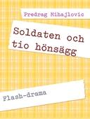Soldaten och tio hönsägg: Flash-drama