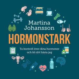 Hormonstark : ta kontroll över dina hormoner oc