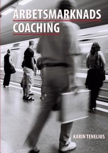 Arbetsmarknadscoaching (e-bok) av Karin Teneliu