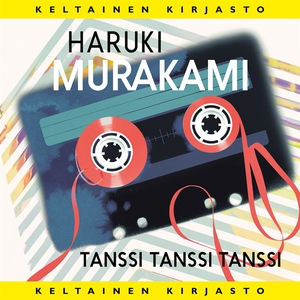 Tanssi tanssi tanssi (ljudbok) av Haruki Muraka