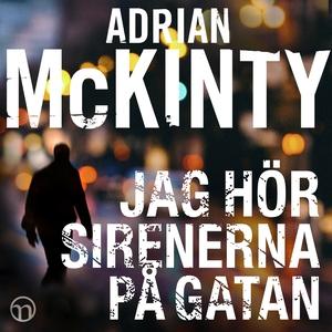 Jag hör sirenerna på gatan (ljudbok) av Adrian