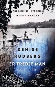 Er tredje man (e-bok) av Denise Rudberg