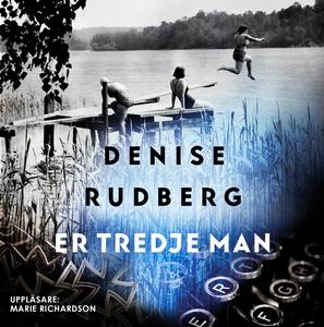 Er tredje man (ljudbok) av Denise Rudberg