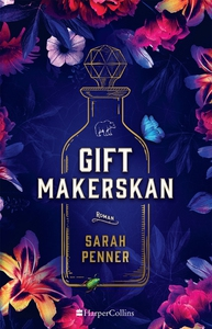 Giftmakerskan (e-bok) av Sarah Penner