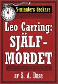 5-minuters deckare. Leo Carring: Själfmordet. Återutgivning av text från 1921