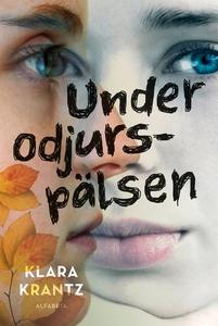 Under odjurspälsen (e-bok) av Klara Krantz