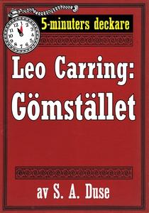 5-minuters deckare. Leo Carring: Gömstället. Åt