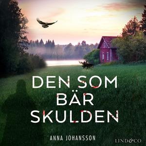 Den som bär skulden (ljudbok) av Anna Johansson