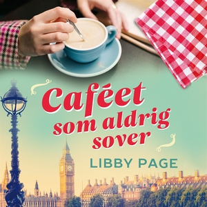 Caféet som aldrig sover (ljudbok) av Libby Page