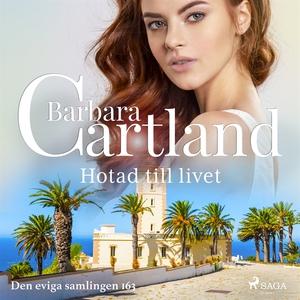 Hotad till livet (ljudbok) av Barbara Cartland