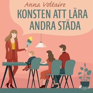Konsten att lära andra städa (ljudbok) av Anna