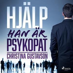 Hjälp - han är psykopat (ljudbok) av Christina