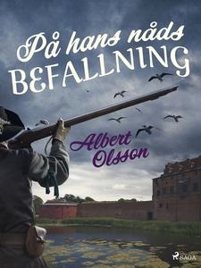 På hans nåds befallning (e-bok) av Albert Olsso
