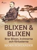 Blixen & Blixen: Bror Blixen, kvinnorna och förlusterna