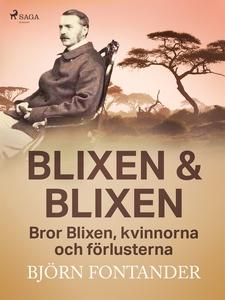 Blixen & Blixen: Bror Blixen, kvinnorna och för
