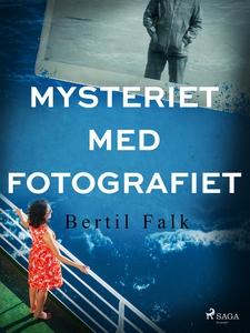 Mysteriet med fotografiet (e-bok) av Bertil Fal