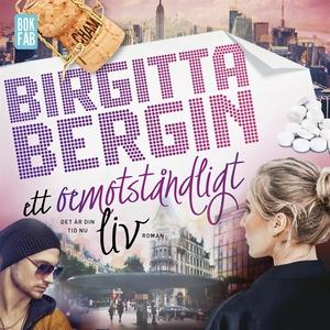 Ett oemotståndligt liv (ljudbok) av Birgitta Be